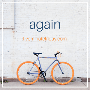 "A bicycle with orange tires appears below the word ""again."" fiveminutefriday.com"